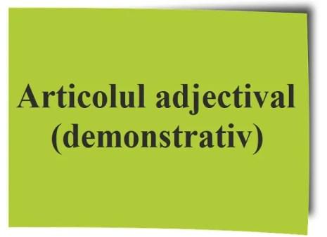 Articolul adjectival (demonstrativ)