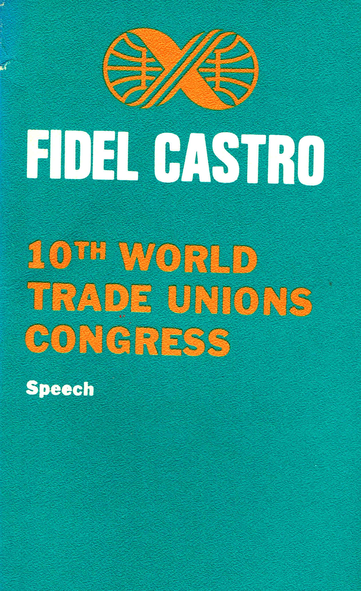 fidel castro, 10th world unione congress