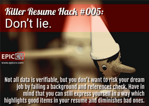 Killer Resume Hack #005: Don't lie.