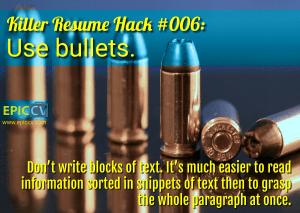 Killer Resume Hack #006: Use bullets.