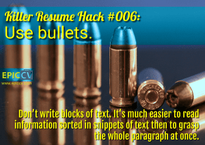 Killer Resume Hack #006: Use bullets.