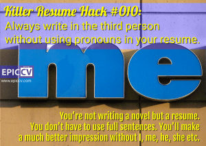 Killer Resume Hack #010: Always write in the third person without using  pronouns in your resume.