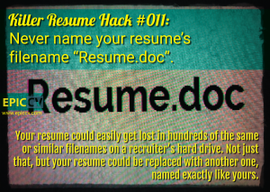 "Killer Resume Hack #011: Never name your resume's filename ""Resume.doc"""