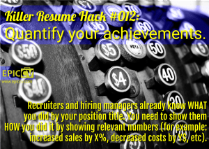 Killer Resume Hack #012: Quantify your achievements.