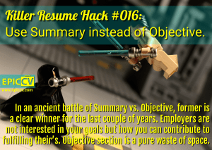 Killer Resume Hack #016: Use Summary instead of Objective.