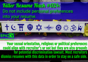 Killer Resume Hack #024: Do not include personal preferences into your resume.