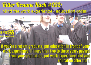 Killer Resume Hack #032: Mind the work experience - education order.
