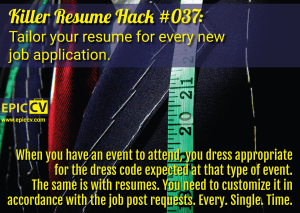 Killer Resume Hack #037: Tailor your resume for every new job application.