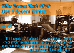 Killer Resume Hack #040: Use a decent printer.