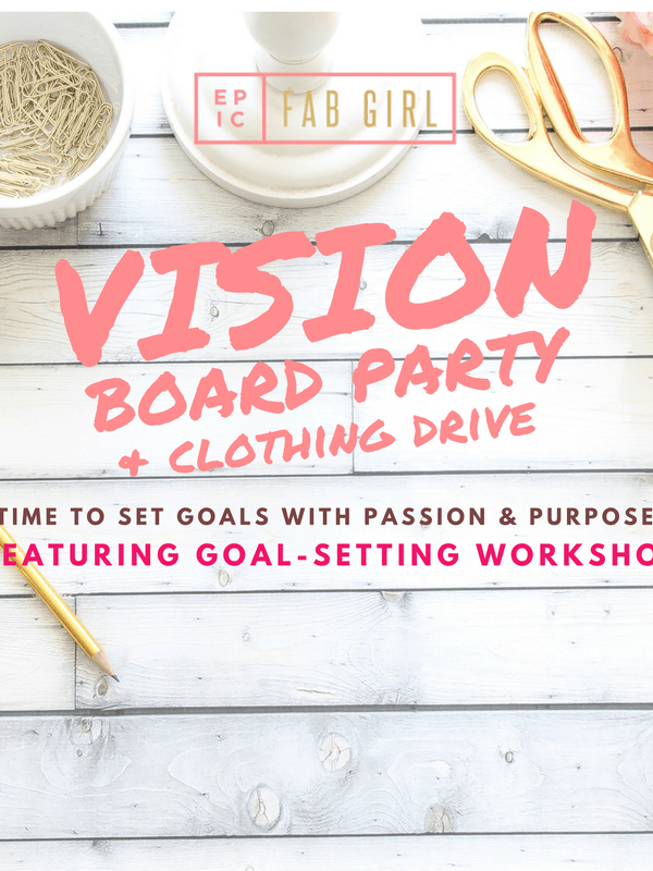 Vision Board Party 2017 + Clothing Drive
