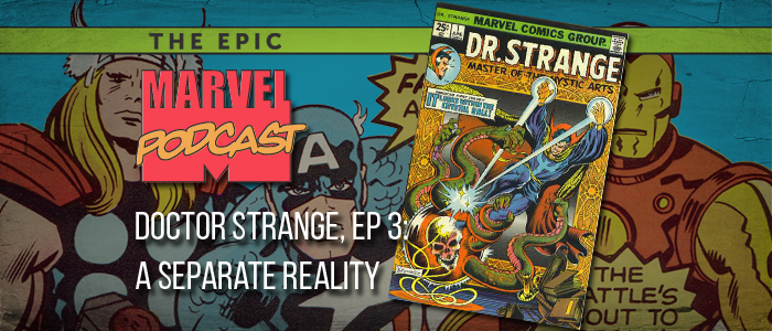 Doctor Strange, Ep. 3: A Separate Reality