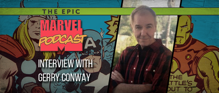 Gerry Conway on Avengers and Cosmic Spidey