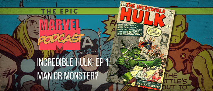 Incredible Hulk, Ep 1: Man or Monster?