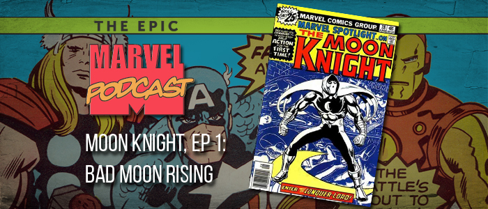 Moon Knight, Ep. 1: Bad Moon Rising