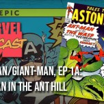 Ant-Man/Giant-Man, Ep. 1a: The Man in the Ant Hill