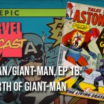 Ant-Man/Giant-Man, Ep. 1b: The Birth of Giant-Man