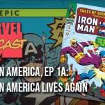Captain America, Ep. 1a: Captain America Lives Again!