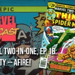 Marvel Two-In-One, Ep. 1b: This City — Afire!