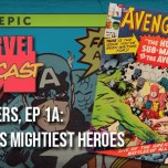 Avengers, Ep. 1a: Earth's Mightiest Heroes