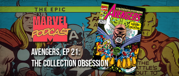 Avengers, Ep. 21: The Collection Obsession