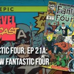 Fantastic Four, Ep. 21a: The New Fantastic Four
