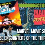 Marvel Movie Special: Close Encounters of the Third Kind