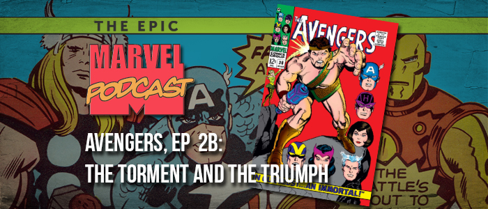 Avengers, Ep. 2b: The Torment and the Triumph