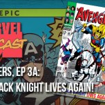 Avengers, Ep. 3a: The Black Knight Lives Again