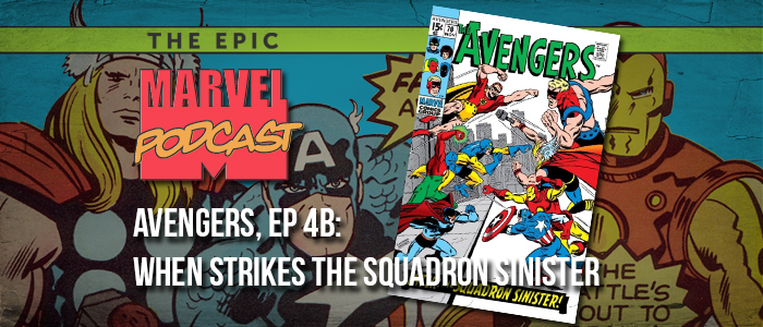 Avengers, Ep. 4b: When Strikes the Squadron Sinister