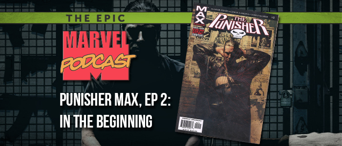 Marvel Max Punisher, Ep. 2: In the Beginning
