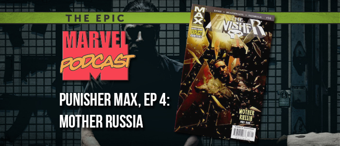 Marvel Max Punisher, Ep. 4: Mother Russia
