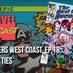 Avengers West Coast, Ep. 1b: Family Ties