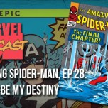 Amazing Spider-Man, Ep. 2b: If This Be My Destiny
