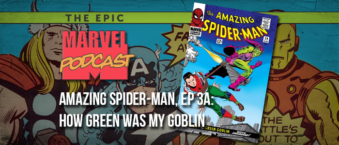 Amazing Spider-Man, Ep. 3a: How Green Was My Goblin
