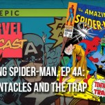 Amazing Spider-Man, Ep. 4a: The Tentacles and the Trap