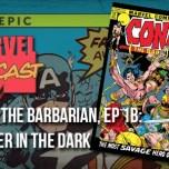 Conan the Barbarian, Ep. 1b: Dweller in the Dark