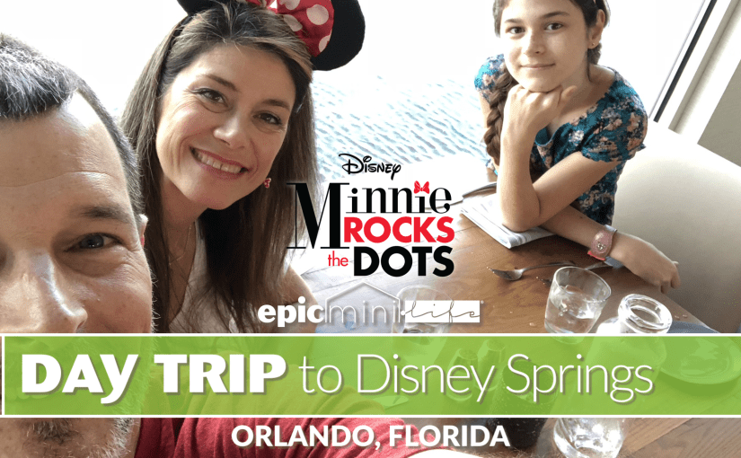 Day trip to Disney Springs with Epic Mini Life