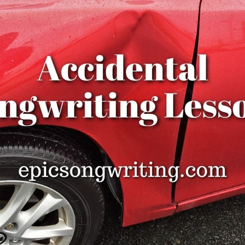 Accidental Songwriting Lessons