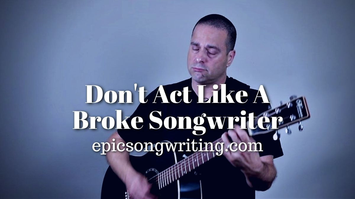 Broke Songwrter, How to Act Like A Professional Songwriter, How to act like a professional musician