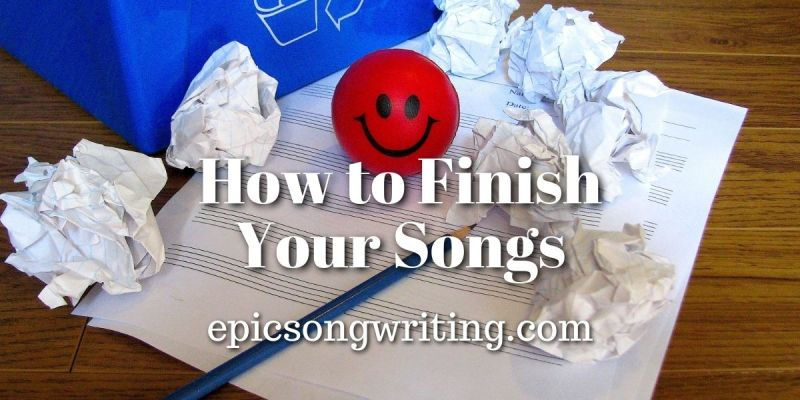 How to Finish Your Songs