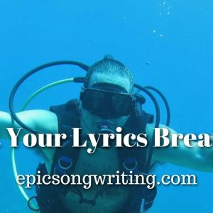 Let Your Lyrics Breathe