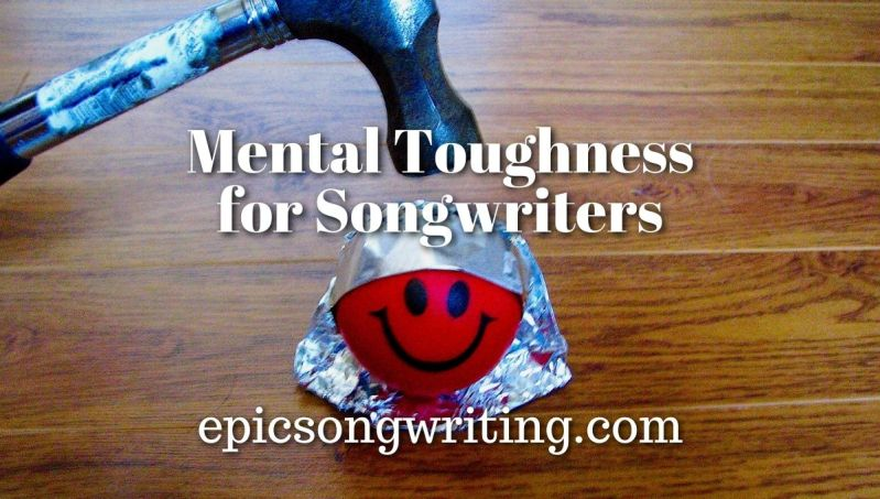 Mental Toughness for Songwriters