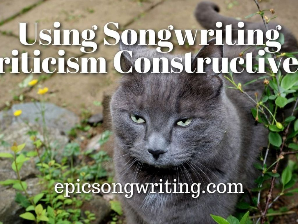 Using Songwriting Criticism Constructively