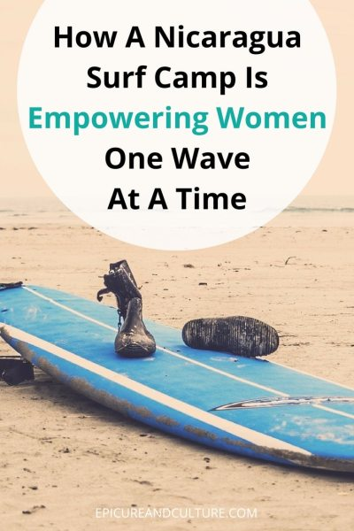 This Nicaragua Surf Camp is empowering women one wave at a time. Here's how.