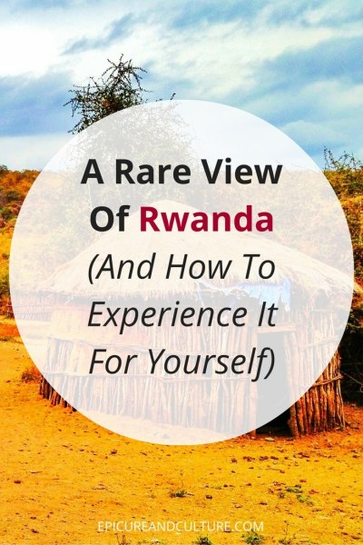 Africa Travel: Experience art and culture in Rwanda