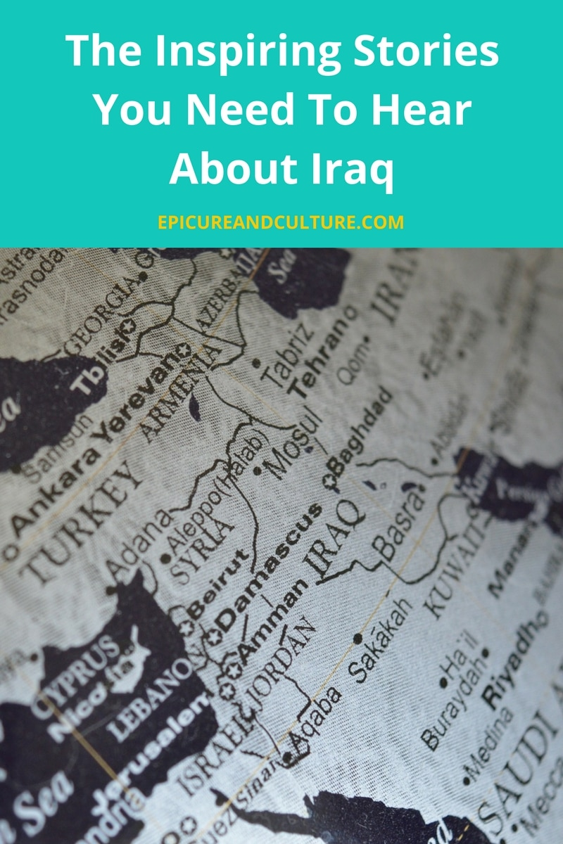 The Inspiring Stories You Need To Hear About Iraq