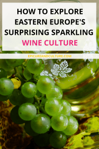 How to explore eastern Europe's sparkling wine culture