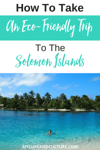 How To Take An Eco-Friendly Trip To The Solomon Islands
