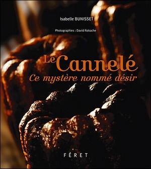 Cannelé, ce mystère nommé désir