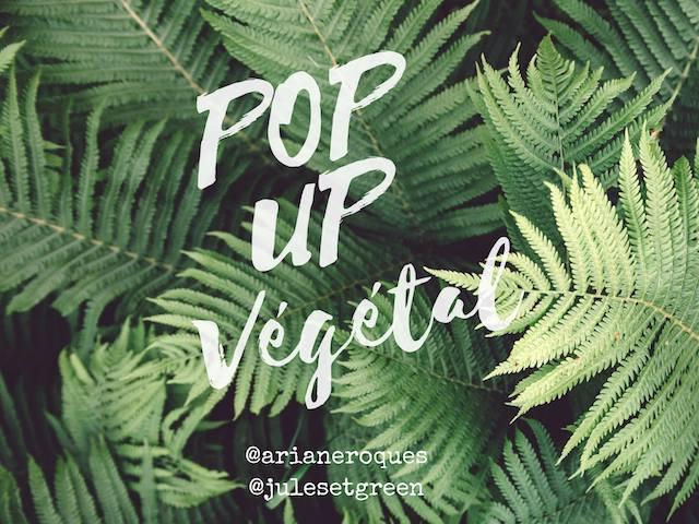 Le Pop Up Végétal d'Arianne et Julienne・Calas (13) - www.epicuriendusud.com
